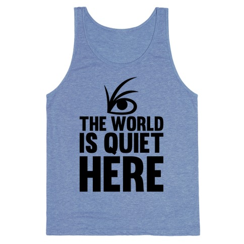 The World Is Quiet Here | T-Shirts, - 41.0KB