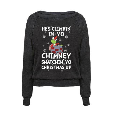 He S Climbin In Yo Chimney T Shirts Tank Tops