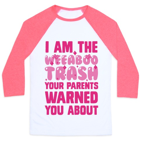I Am The Weeaboo Trash Your Parents T Shirts Tank
