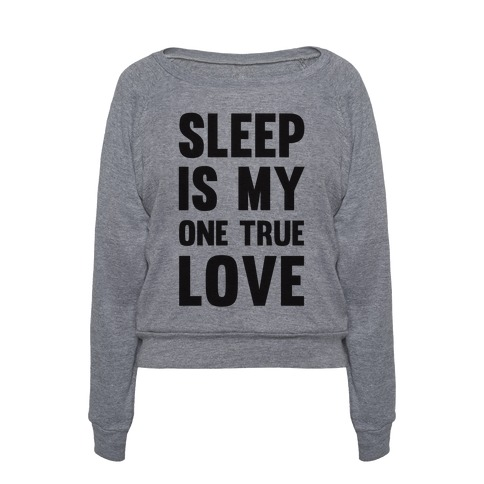 Sleep Is My One True Love 51308-394atg