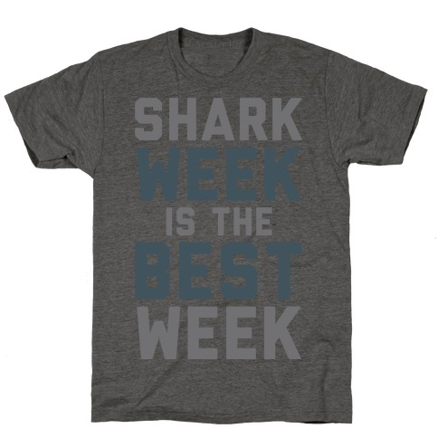 Shark Week Is The Best Week 92369-tr401atg