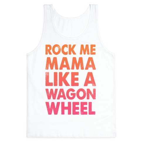 Rock Me Mama (Wagon Wheel)
