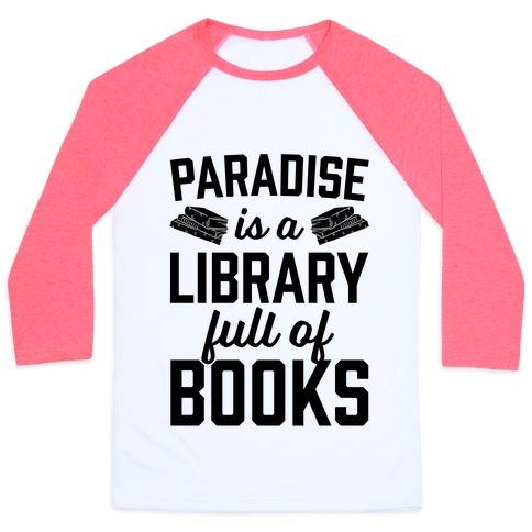 Paradise is a library full of t shirts tank tops for Entire book on shirt