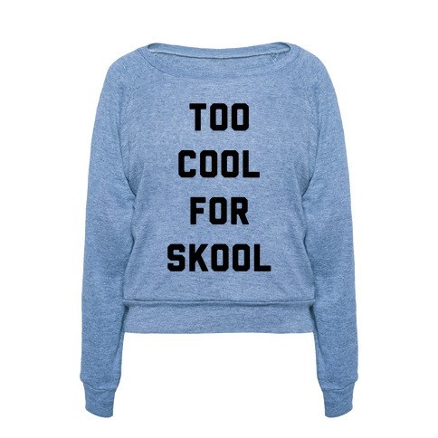 Too cool for school t shirts tank tops sweatshirts and for Too cool t shirts