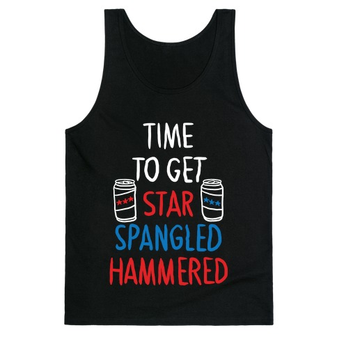 TIME TO GET STAR SPANGLED HAMMERED ( RED, WHITE, BLUE