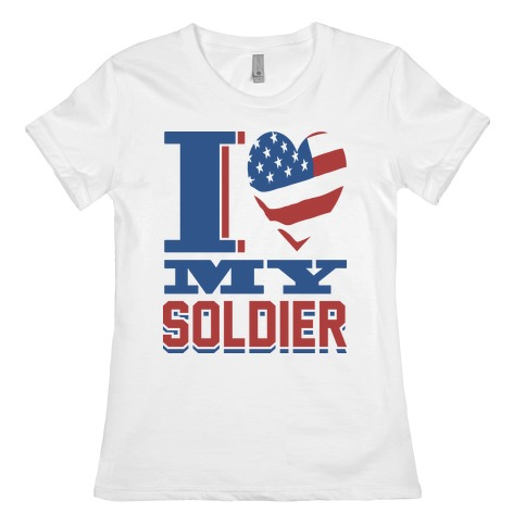 I Love My Soldier T Shirts Tank Tops Sweatshirts And