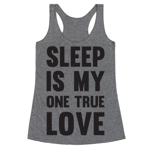 Sleep Is My One True Love 51307-2329hgrey