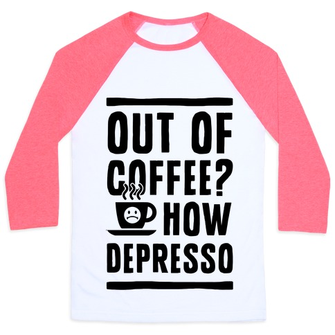 Out of coffee how depresso t shirts tank tops for How to get coffee out of shirt