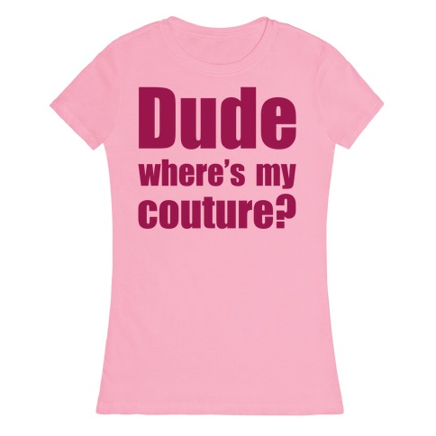 Dude Wheres My Couture? 24741-2102ltp