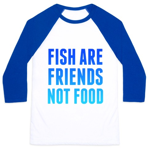 Fish are friends not food t shirts tank tops for Fish are friends not food