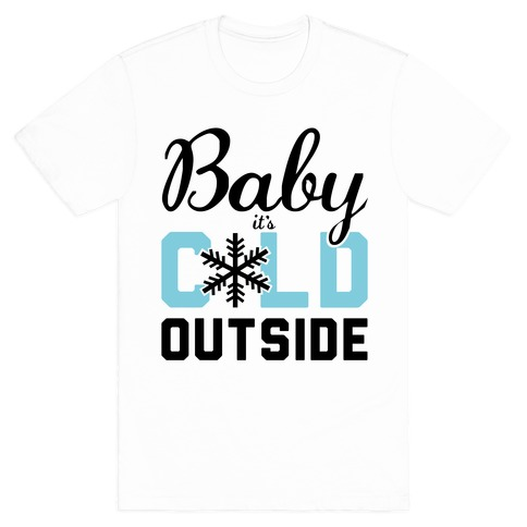 Baby It S Cold Outside T Shirts Tank Tops