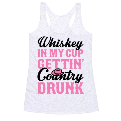 Whiskey In My Cup Gettin Country Drunk 51052-2329hwhi
