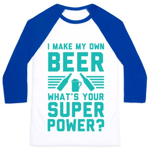 I make my own beer what 39 s your t shirts tank tops for I want to make my own shirts