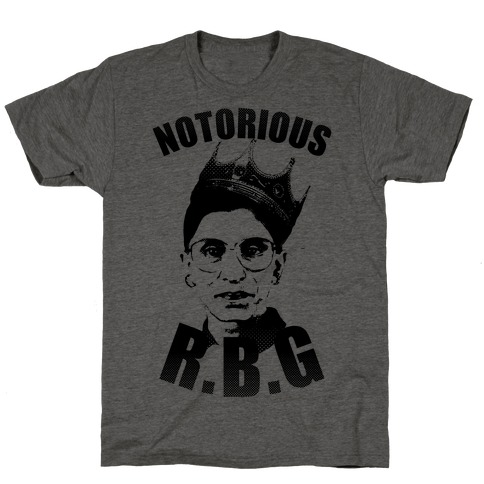 http://www.lookhuman.com/render/product/6260/6260850827009202/tr401atg-w800h800z1-24817-notorious-r-b-g-type.jpg