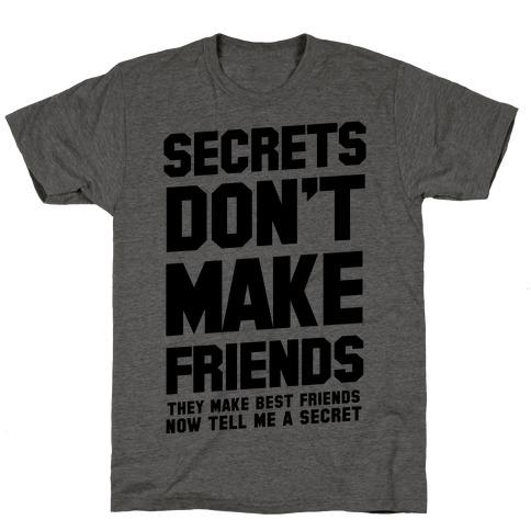Secrets Don T Make Friends T Shirts Tank Tops