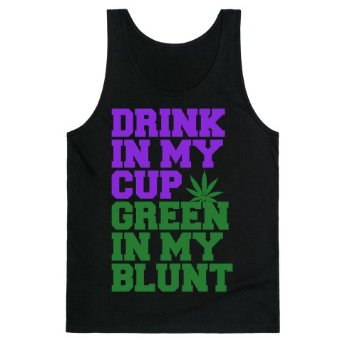 Drink in My Cup Green in My Blunt 33546-2408blk