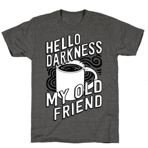 hello darkness my old friend t shirts tank tops sweatshirts and hoodies human. Black Bedroom Furniture Sets. Home Design Ideas