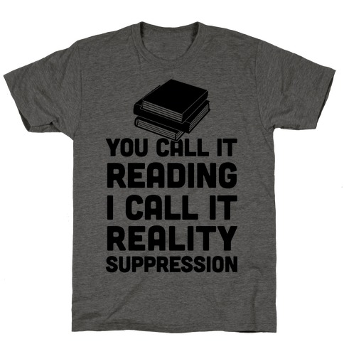 You Call It Reading I Call It Reality Suppression 60550-tr401atg