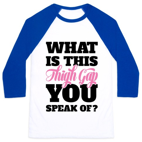 What is this thigh gap you speak t shirts tank tops for Gap usa t shirt