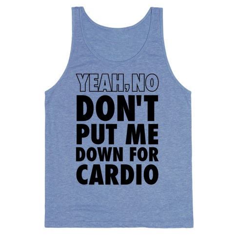 Don't put me down for cardio shirt from Look Human