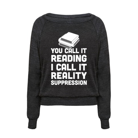 You Call It Reading I Call It Reality Suppression 60551-394triblk