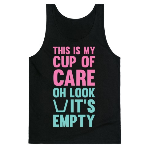 This Is My Cup Of Care, Oh Look Its Empty 59648-2408blk
