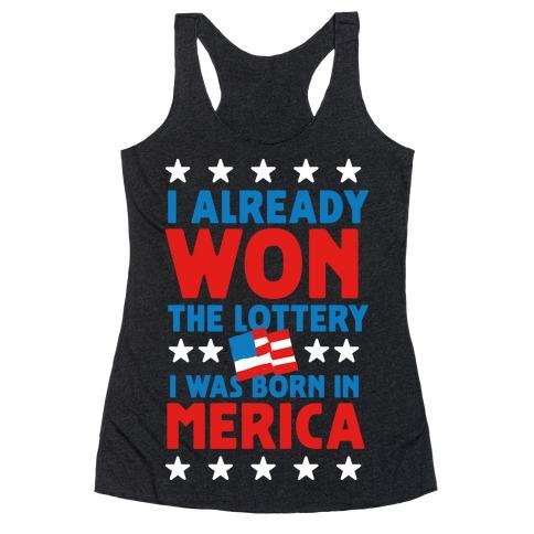 I Already Won The Lottery I Was Born T Shirts Tank