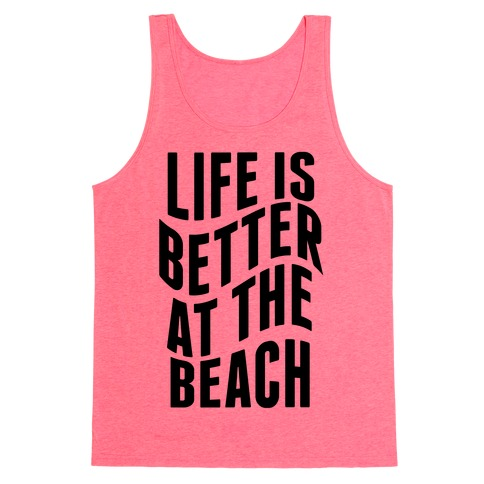 Life Is Better at the Beach 22243-2408neopnk