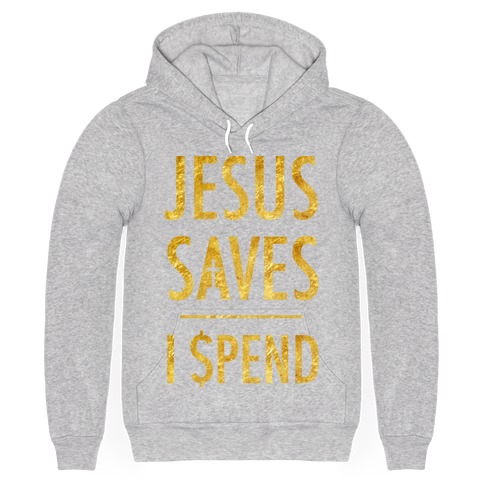 Jesus Saves I Spend 11112-5495hgr