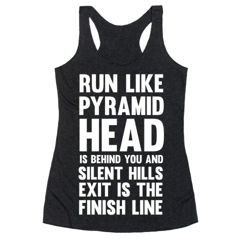 Run Like Pyramid Head Is Behind You And Silent Hills Exist Is The Finish Line 61375-2329vblk