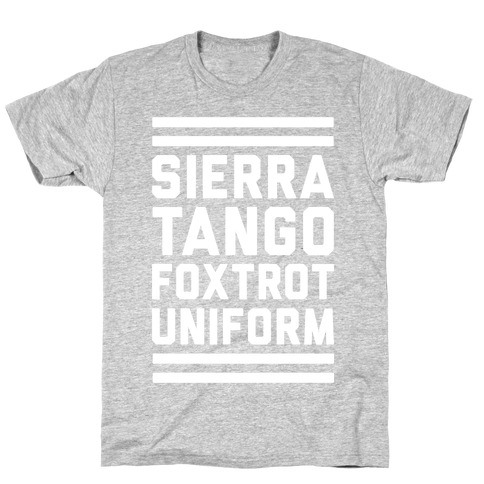 Sierra Tango Foxtrot Uniform (Military T-Shirt) T-Shirt