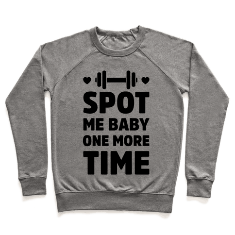 Spot Me Baby One More Time Pullover