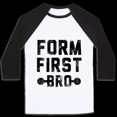 Form First Bro Baseball Tee