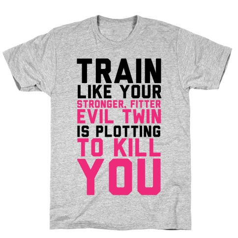 Stronger, Fitter Evil Twin T-Shirt