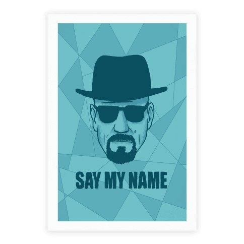 human say my name print homedecor poster. Black Bedroom Furniture Sets. Home Design Ideas