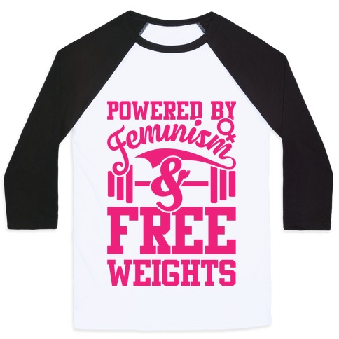 Powered By Feminism And Free Weights Baseball Tee