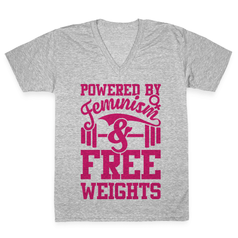 Powered By Feminism And Free Weights V-Neck Tee Shirt