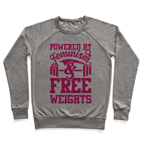 Powered By Feminism And Free Weights Pullover