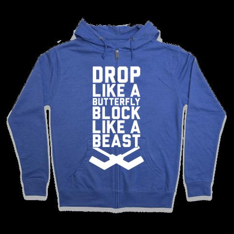 Drop Like A Butterfly, Block Like A Beast Zip Hoodie