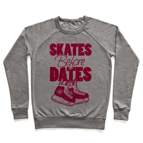 Skates Before Dates Pullover