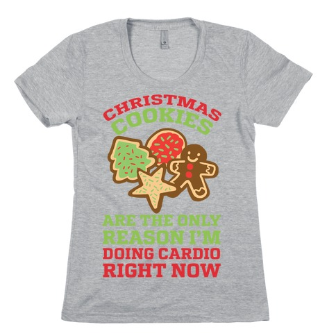 Christmas Cookies Are The Only Reason I'm Doing Cardio Right Now Womens T-Shirt