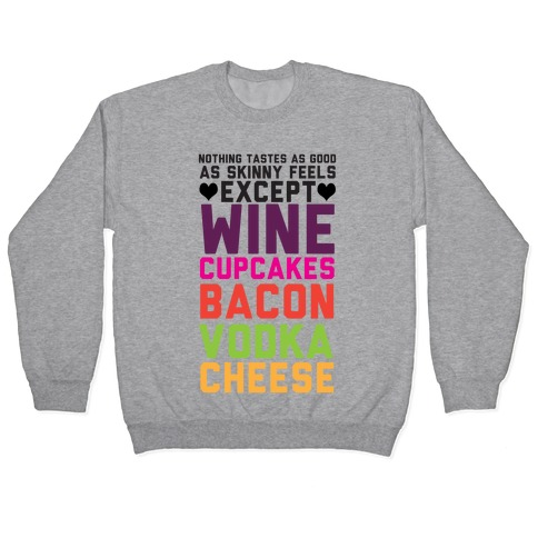 Nothing Tastes As Good Pullover
