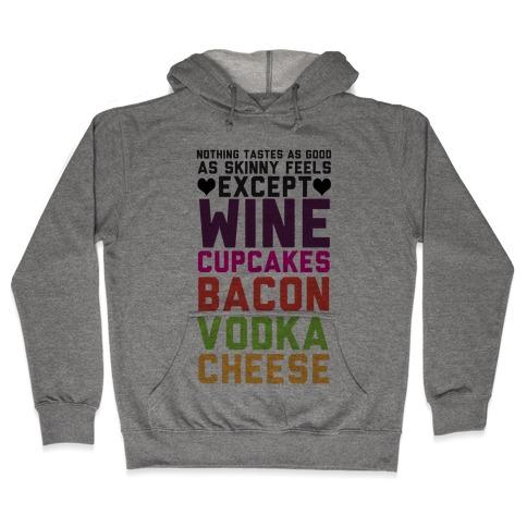 Nothing Tastes As Good Hooded Sweatshirt