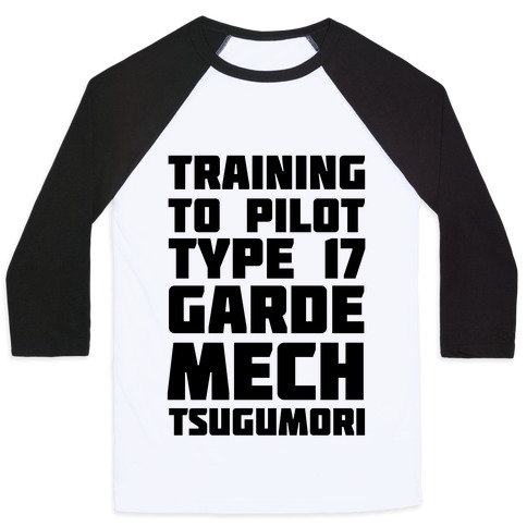 Training to Pilot Type 17 Garde Mech Tsugumori Baseball Tee
