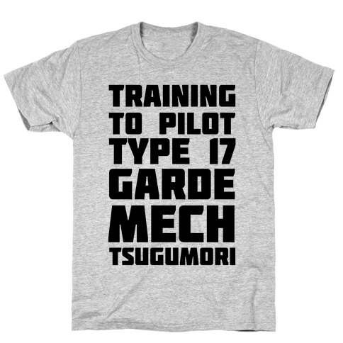 Training to Pilot Type 17 Garde Mech Tsugumori T-Shirt