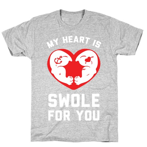 My Heart Is Swole For You Mens/Unisex T-Shirt