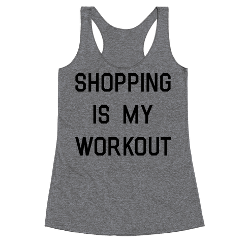 Shopping is My Workout Racerback Tank Top