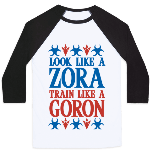 Look Like A Zora Train Like A Goron Baseball Tee