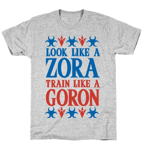 Look Like A Zora Train Like A Goron Mens T-Shirt