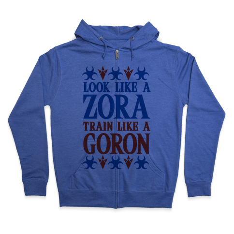 Look Like A Zora Train Like A Goron Zip Hoodie
